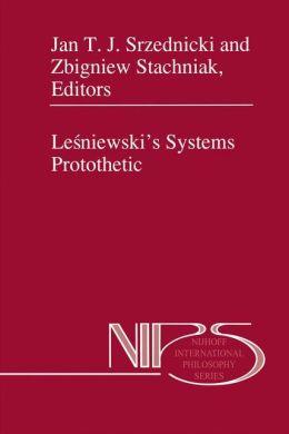 Lesniewski's Systems Protothetic