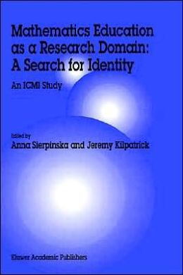 Mathematics Education as a Research Domain: A Search for Identity: An ICMI Study