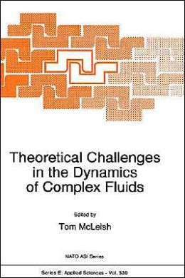 Theoretical Challenges in the Dynamics of Complex Fluids