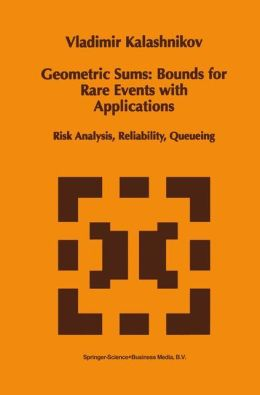 Geometric Sums: Bounds for Rare Events with Applications: Risk Analysis, Reliability, Queueing
