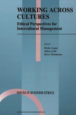 Working Across Cultures: Ethical Perspectives for Intercultural Management