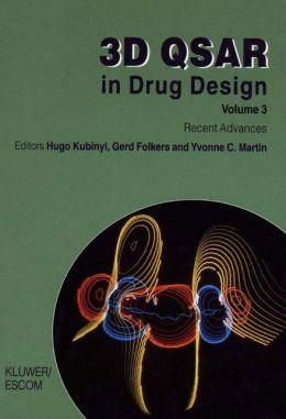 3D QSAR in Drug Design: Volume 3: Recent Advances