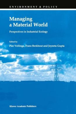 Managing a Material World: Perspectives in Industrial Ecology