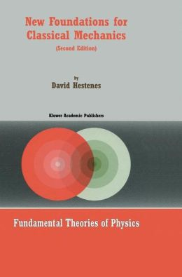 New Foundations for Classical Mechanics