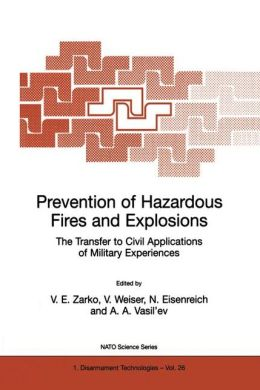 Prevention of Hazardous Fires and Explosions: The Transfer to Civil Applications of Military Experiences