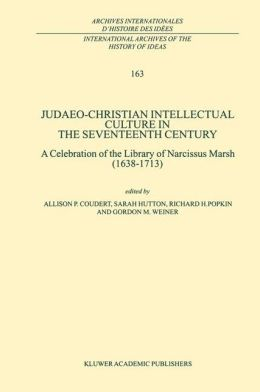 Judaeo-Christian Intellectual Culture in the Seventeenth Century: A Celebration of the Library of Narcissus Marsh (1638-1713)