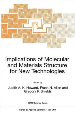 Implications of Molecular and Materials Structure for New Technologies