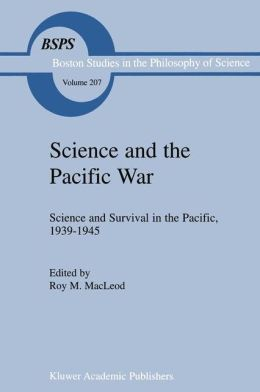 Science and the Pacific War: Science and Survival in the Pacific, 1939-1945
