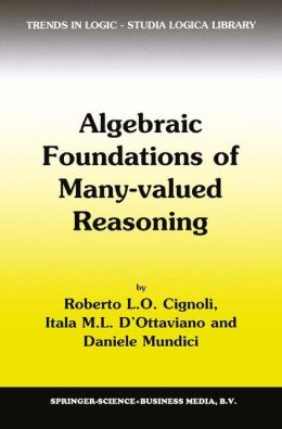 Algebraic Foundations of Many-Valued Reasoning