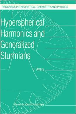Hyperspherical Harmonics and Generalized Sturmians John S. Avery