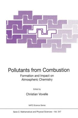 Pollutants from Combustion: Formation and Impact on Atmospheric Chemistry