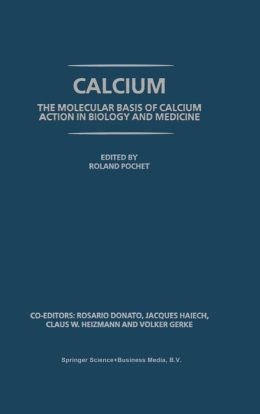 Calcium: The molecular basis of calcium action in biology and medicine