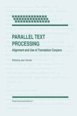 Parallel Text Processing: Alignment and Use of Translation Corpora