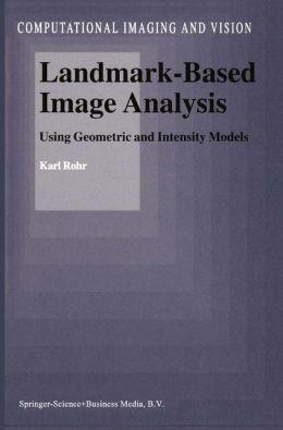 Landmark-Based Image Analysis: Using Geometric and Intensity Models