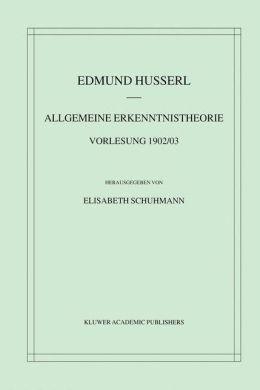 Allgemeine Erkenntnistheorie Vorlesung 1902/03