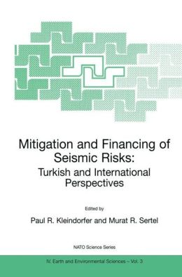 Mitigation and Financing of Seismic Risks: Turkish and International Perspectives