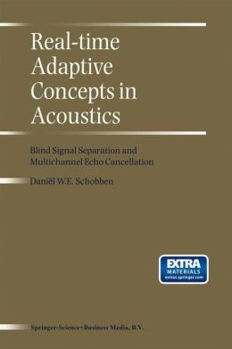 Real-Time Adaptive Concepts in Acoustics: Blind Signal Separation and Multichannel Echo Cancellation