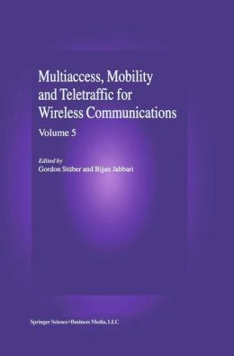 Multiaccess, Mobility and Teletraffic in Wireless Communications: Volume 5