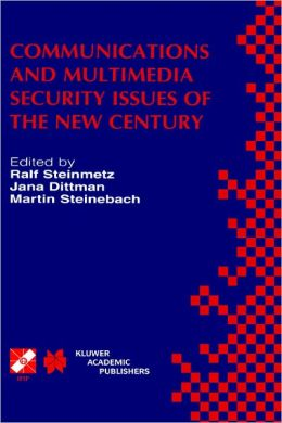 Communications and Multimedia Security Issues of the New Century: IFIP TC6/TC11 Fifth Joint Working Conference on Communications and Multimedia Security (CMS'01) May 21-22, 2001, Darmstadt, Germany