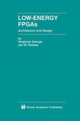 Low-Energy FPGAs -- Architecture & Design
