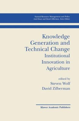 Knowledge Generation and Technical Change: Institutional Innovation in Agriculture