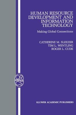 Human Resource Development and Information Technology: Making Global Connections