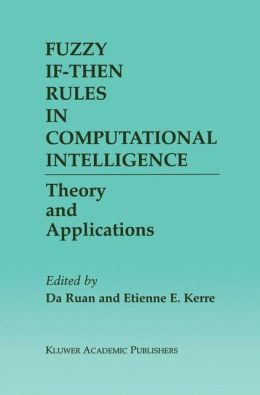 Fuzzy If-Then Rules in Computational Intelligence: Theory and Applications