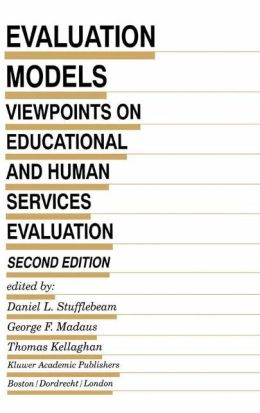 Evaluation Models: Viewpoints on Educational and Human Services Evaluation