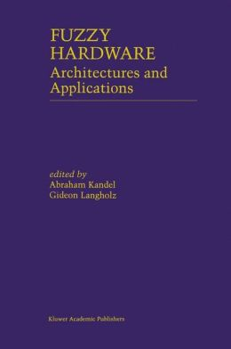Fuzzy Hardware: Architectures and Applications