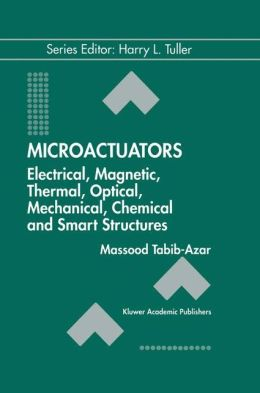 Microactuators: Electrical, Magnetic, Thermal, Optical, Mechanical, Chemical & Smart Structures