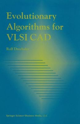 Evolutionary Algorithms for VLSI CAD