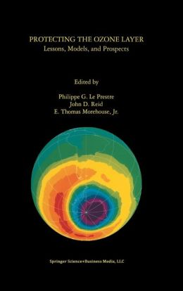 Protecting the Ozone Layer: Lessons, Models, and Prospects