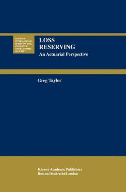 Loss Reserving: An Actuarial Perspective