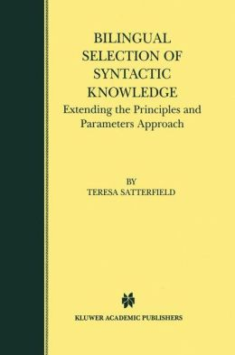 Bilingual Selection of Syntactic Knowledge: Extending the Principles and Parameters Approach