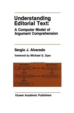 Understanding Editorial Text: A Computer Model of Argument Comprehension