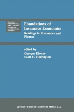 Foundations of Insurance Economics: Readings in Economics and Finance