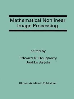 Mathematical Nonlinear Image Processing: A Special Issue of the Journal of Mathematical Imaging and Vision