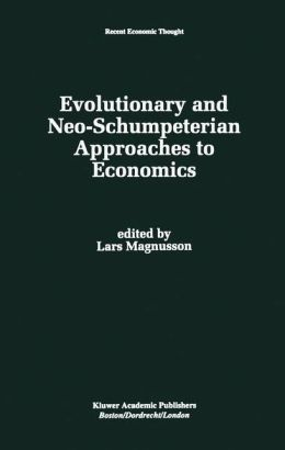 Evolutionary and Neo-Schumpeterian Approaches to Economics