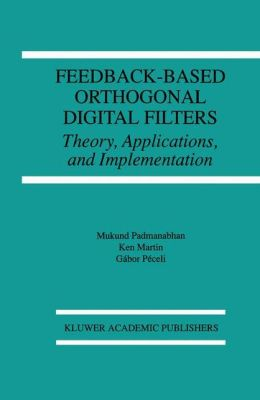 Feedback-Based Orthogonal Digital Filters: Theory, Applications, and Implementation