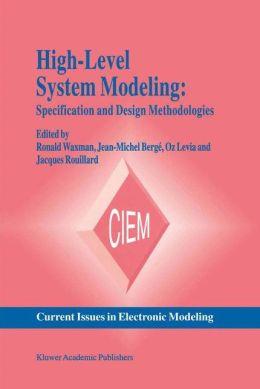 High-Level System Modeling: Specification and Design Methodologies