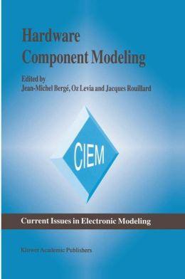 Hardware Component Modeling