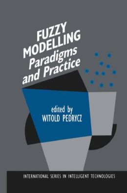 Fuzzy Modelling: Paradigms and Practice