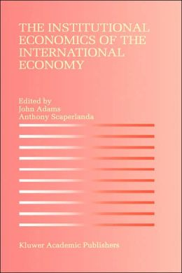 The Institutional Economics of the International Economy
