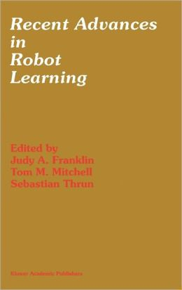 Recent Advances in Robot Learning: Machine Learning