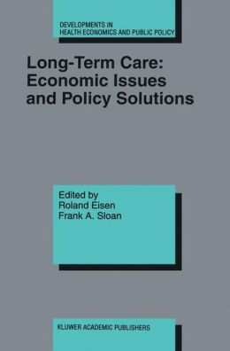 Long-Term Care: Economic Issues and Policy Solutions