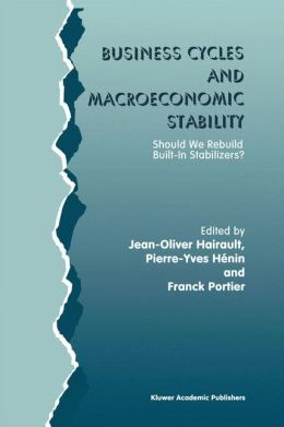 Business Cycles and Macroeconomic Stability: Should We Rebuild Built-in Stabilizers?