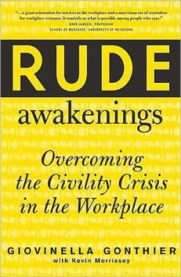 Rude Awakenings: Overcoming Civility Crisis in the Workplace