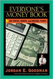 Everyone's Money Book: On Stocks, Bonds and Mutual Funds