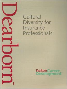 Cultural Diversity for Insurance Professionals (Dearborn Career Development Series)