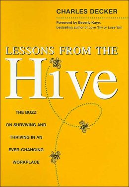 Lessons from the Hive: The Buzz on Surviving and Thriving in an Ever-Changing Workplace